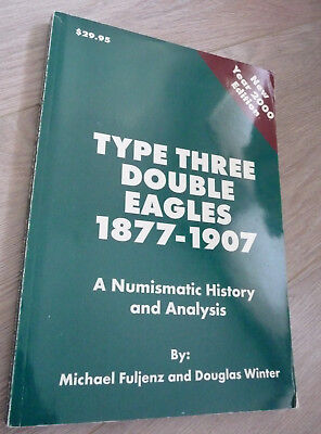 Type Three Double Eagles 1877-1907: A Numismatic History and Analysis