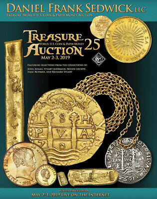 Sedwick Treasure, World, US Coin & Paper Money Auction 25 Catalog May 2-3 2019