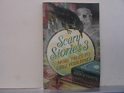 Scary Stories 3: More Tales to Chill Your Bones by Alvin Schwartz (Paperback)