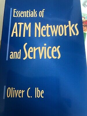 Essentials of ATM Networks and Services by Oliver C. Ibe (Paperback, 1997)