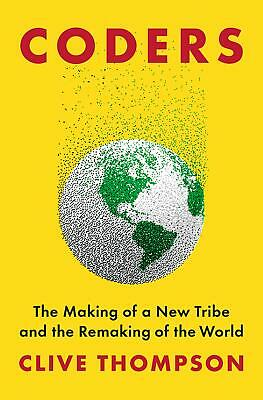 Coders: The Making of a New Tribe and the Remaking of the World by Thompso [PDF]