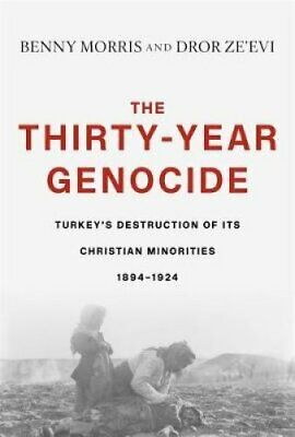 The Thirty-Year Genocide Turkey's Destruction of Its Christian ... 9780674916456