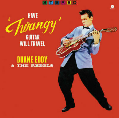 Eddy- Duane & The Rebels	Have Twangy Guitar- Will Travel (New Vinyl)