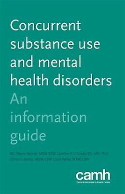 Concurrent Substance Use Mental Health Disorders An Informat by Skinner W J Wayn