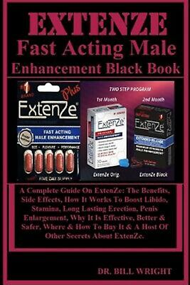 Extenze Fast Acting Male Enhancement Black Book Complete Guide by Wright Dr Bill