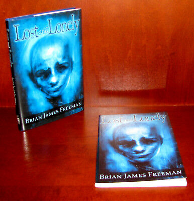 Lost and Lonely, Brian James Freeman**1st Ed. Signed 2X + Uncorrected Proof *ARC