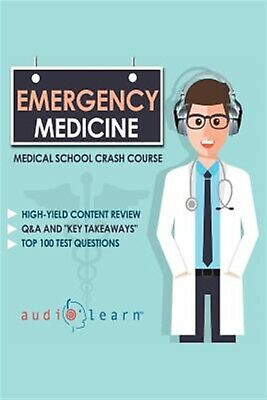 Emergency Medicine - Medical School Crash Course by Content Team Audiolearn Medi
