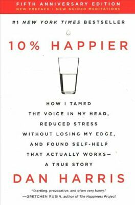 10% Happier Revised Edition How I Tamed the Voice in My Head, R... 9780062917607