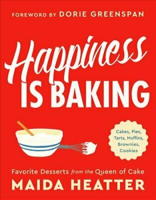 Happiness Is Baking Cakes, Pies, Tarts, Muffins, Brownies, Cook... 9780316420570