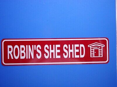 """SHE SHED SIGN Personalize it Aluminum Rustproof 6"""" X 24""""  Made in the USA bin233"""