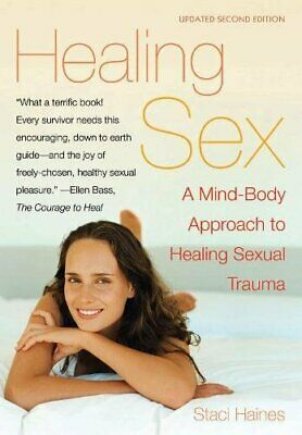 Healing Sex: A Mind-Body Approach to Healing Sexual Trauma by Staci Haines