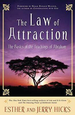 The Law of Attraction: The Basics of the Teachings of Abraham-Esther Hicks, Jerr