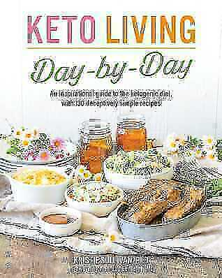 Keto Living Day by Day by Kristie Sullivan (2018, PDF)