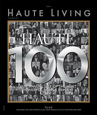 Haute Living Miami Magazine April/may 2016 Haute 100 Powerful People Brand New