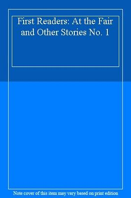 First Readers: At the Fair and Other Stories No. 1,