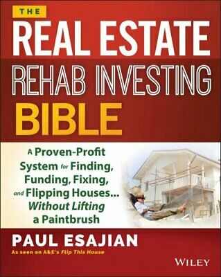 The Real Estate Rehab Investing Bible A Proven-Profit System fo... 9781118835388