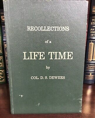 1904 Col. D. S. Dewees RECOLLECTIONS OF A LIFETIME HB Calhoun WV Genealogy
