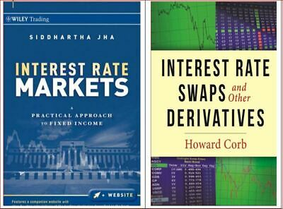 Interest Rate Markets/Jha  + Interest Rate Swaps Derivatives/Corb /DOwNloAd*ONLY
