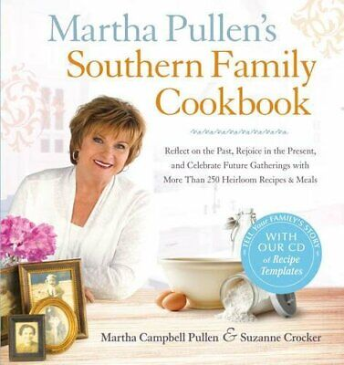 Martha Pullen's Southern Family Cookbook: Reflect on the Past Rejoice in the…