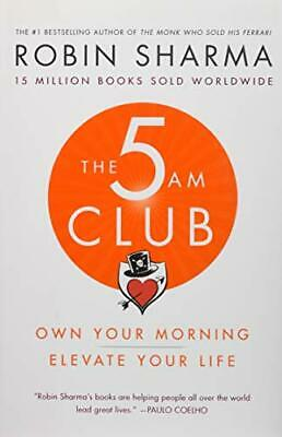 The 5 AM Club: Own Your Morning. Elevate Your Life. by Sharma Robin
