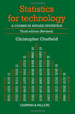 Statistics for Technology (Third Edition (Revised)): A Course in Applied Statist