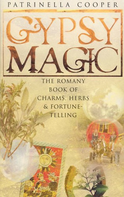 Gypsy Magic: The Romany Book of Charms, Herbs and Fortune-Telling, Patrinella Co