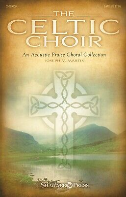 Shawnee Press The Celtic Choir SATB composed by Joseph M. Martin