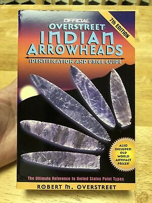 Overstreet Indian Arrowheads 7th Edition - Brand New