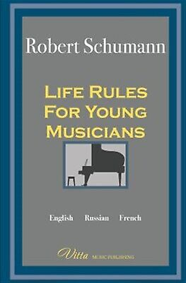Life Rules for Young Musicians by Schumann, Robert -Paperback