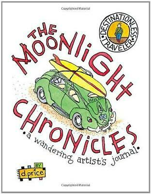 The Moonlight Chronicles: A Wandering Artist's Journal, Price, Dan, Good Conditi
