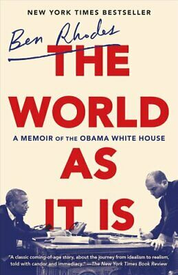 The World as It Is A Memoir of the Obama White House by Ben Rhodes 9780525509370