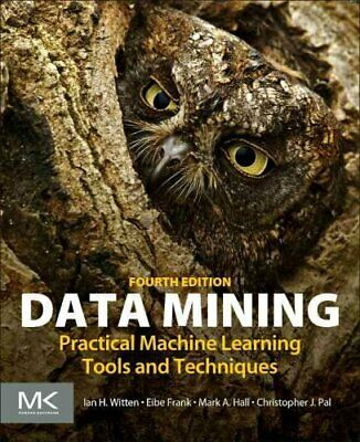 Data Mining : Practical Machine Learning Tools and Techniques by Eibe Frank,...