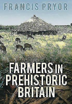 Farmers in Prehistoric Britain by Pryor, Dr Francis, NEW Book, FREE & Fast Deliv