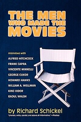 The Men Who Made Movies Interviews Frank Capra George  by Schickel Richard