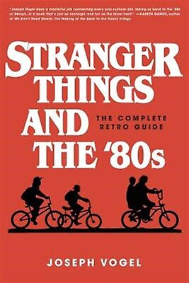 Stranger Things and the '80s: The Complete Retro Guide by Vogel,  9780981650623