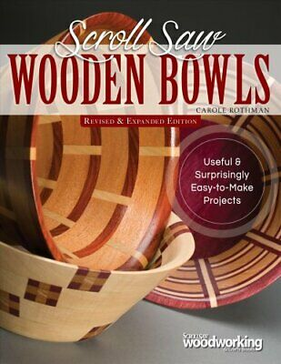 Scroll Saw Wooden Bowls, Revised & Expanded Edition 30 Useful &... 97815