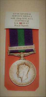 General Service Medal 1918-1962 with clasp MALAYA to Cpl. G.K. Mowat. R.Signals.