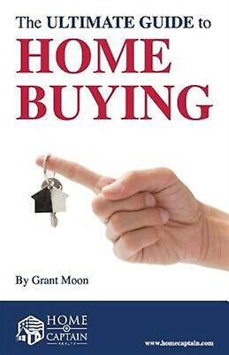 The Ultimate Guide to Home Buying by Moon, Grant -Paperback