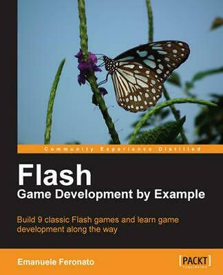 Flash Game Development by Example by Emanuele Feronato (English) Paperback Book