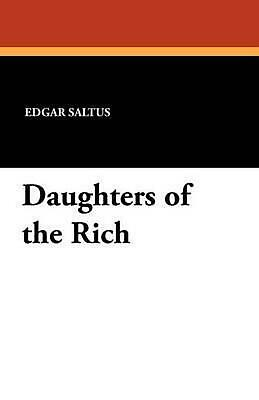Daughters of the Rich by Edgar Saltus (English) Paperback Book Free Shipping!