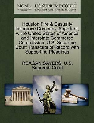 Houston Fire & Casualty Insurance Company, Appellant, v. the United States of Am