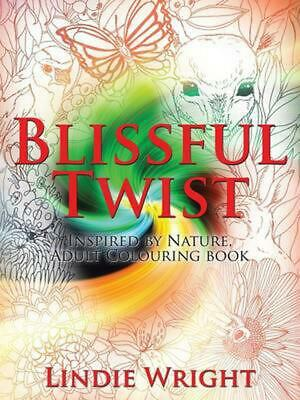 Blissful Twist: Inspired by Nature, Adult Colouring Book by Lindie Wright (Engli