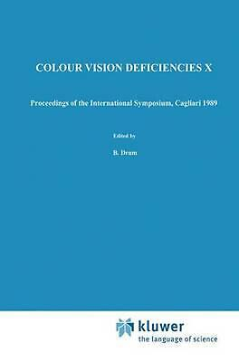 Colour Vision Deficiencies X: Proceedings of the tenth Symposium of the Internat