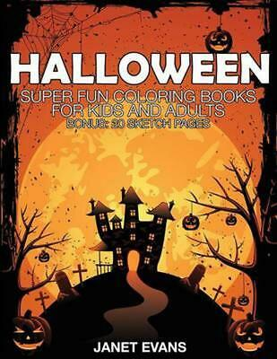 Halloween: Super Fun Coloring Books for Kids and Adults (Bonus: 20 Sketch Pages)