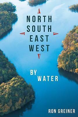 North, South, East, West by Water by Ron Greiner (English) Paperback Book Free S