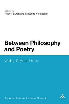 Between Philosophy and Poetry: Writing, Rhythm, History (English) Paperback Book