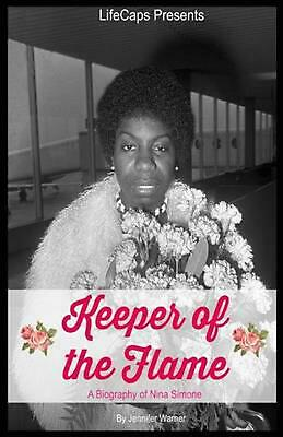 Keeper of the Flame: A Biography of Nina Simone by Jennifer Warner (English) Pap