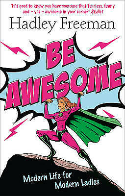 Be Awesome, Freeman, Hadley