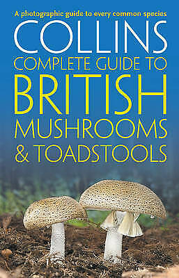 Collins Complete British Mushrooms and Toadstools, Sterry, Paul
