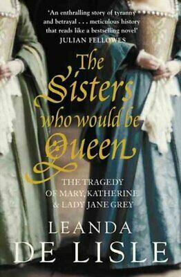 The Sisters Who Would Be Queen, Lisle, Leanda de
